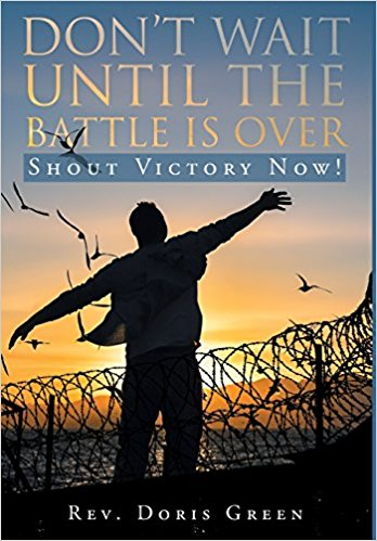 "IPHA member and author Rev. Doris Green's newly released ""Don't Wait Until The Battle Is Over: Shout Victory Now!"" details the mission of an evangelist to reach the incarcerated."